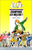 Champions les rollers !