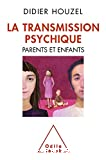La transmission psychique. Parents et enfants