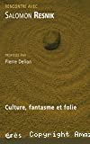 Culture, fantasme et folie